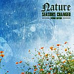 Nature Seasons Changed: Spring Edition