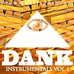 Dank Dank Instrumentals Vol. 1