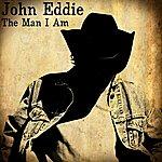 John Eddie The Man I Am