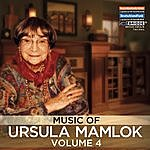 Charles Neidich Music Of Ursula Mamlok, Vol. 4