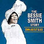 Bessie Smith Down And Out Blues: The Bessie Smith Story