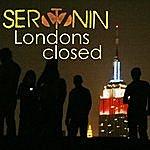 Serotonin London's Closed