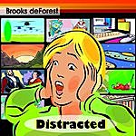 Brooks deForest Distracted