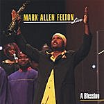 Mark Allen Felton A Blessing
