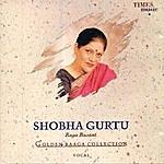 Shobha Gurtu Golden Raaga Collection II - Shobha Gurtu