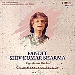 Pandit Shiv Kumar Sharma Golden Raaga Collection I - Pandit Shivkumar Sharma - Raga Bageshwari