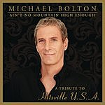 Michael Bolton Ain't No Mountain High Enough: Tribute To Hitsville U.S.A