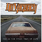 No Vacancy Hop In The Front Seat Of Life