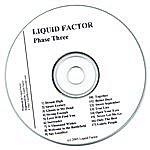 Liquid Factor Phase Three