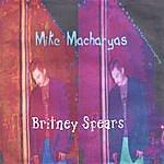 Mike Macharyas Britney Spears
