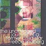 Reece Lindberg The Unabridged Journals Of A Former Child Star