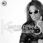 Edson Pride Keep Your Hands - Remixes, Pt. 2 (Feat. Luguessa)