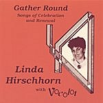 Linda Hirschhorn Gather Round: Songs Of Celebration And Renewal
