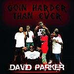 David Parker Going Harder Than Ever
