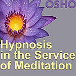 Osho Hypnosis In The Service Of Meditation