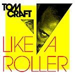 Tomcraft Like A Roller