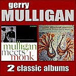 Gerry Mulligan Mulligan Meets Monk / Reunion