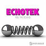 Echotek Feel The Sound - Single