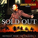 Junior Tucker Sold Out - Worship From The Islands 1
