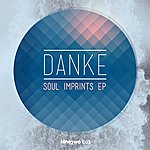 Danke Soul Imprints Ep