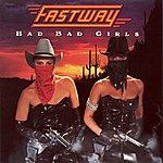 Fastway Bad Bad Girls