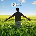Frank Garcia Touch Me Ep