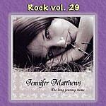Jennifer Matthews Rock Vol. 29: Jennifer Matthews-The Long Journey Home