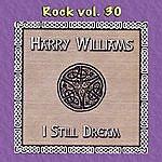 Harry Williams Rock Vol. 30: Harry Williams-I Still Dream