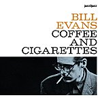 Bill Evans Coffee And Cigarettes
