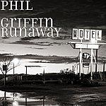 Phil Griffin Runaway