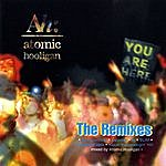 Atomic Hooligan You Are Here (The Remixes)