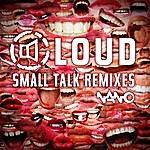 Loud Small Talk (Remixes)