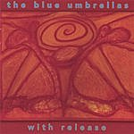 The Blue Umbrellas With Release