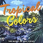 Phil Coley Tropical Colors