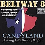 Beltway 8 Candyland Swang Left Swang Right