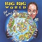 Bill Harley Big Big World