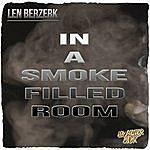 Len Berzerk In A Smoke Filled Room