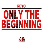 Reyo Only The Beginning