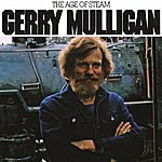 Gerry Mulligan The Age Of Steam