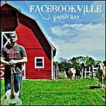 Danny Ray Facebookville