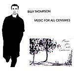 Billy Thompson Music For All Centuries