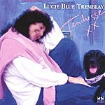 Lucie Blue Tremblay Tendresse
