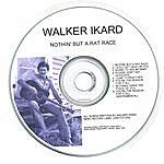 Walker Ikard Nothin' But A Rat Race
