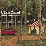 Utah Carol Comfort For The Traveler [Digipak; Enhanced]
