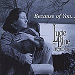 Lucie Blue Tremblay Because Of You