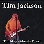 Tim Jackson The Map's Already Drawn