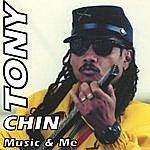 Tony Chin Music And Me