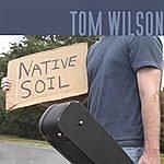 Tom Wilson Native Soil