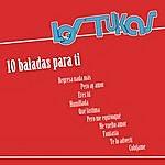 Los Tukas 10 Baladas Para Ti