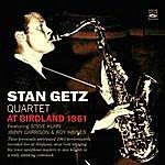 Stan Getz Quartet Stan Getz Quartet At Birdland 1961